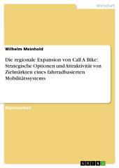 Die regionale Expansion von Call A Bike: Strategische Optionen und Attraktivität von Zielmärkten eines fahrradbasierten Mobilitätssystems