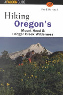 Hiking Oregon s Mount Hood and Badger Creek Wilderness PDF