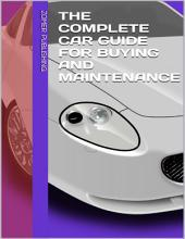 The Complete Car Guide for Buying and Maintenance