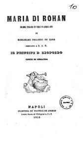 Teatro drammatico italiano di Guglielmo Folliero De Luna: Maria di Rohan dramma tragico in versi in cinque atti. 10