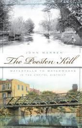 The Poesten Kill: Waterfalls to Waterworks in the Capital District