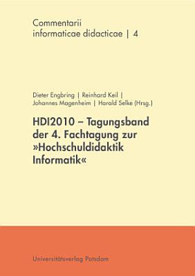 HDI2010   Tagungsband der 4  Fachtagung zur  Hochschuldidaktik Informatik  PDF