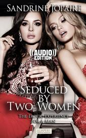 ((Audio)) Seduced by Two Women - The Erotic Experience for a Man: Audiobook and ebook