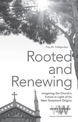 Rooted and Renewing