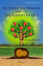 He Seizes The Dragon And It Is The Serpent Of Old: Food For The Era Of Love 5