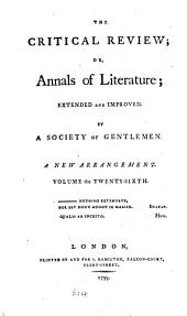 The Critical Review: Or, Annals of Literature: Volume 26