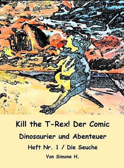 Kill the T Rex  Der Comic PDF