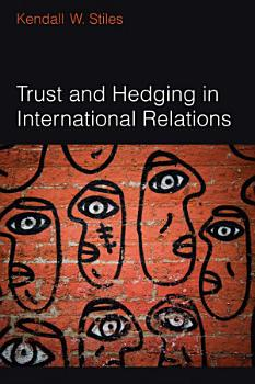 Trust and Hedging in International Relations PDF