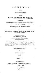 Journal of the proceedings of the late embassy to China: comprising a correct narrative of the public transactions of the Embassy, of the voyage to and from China, and of the journey from the mouth of the Pei-Ho to the return to Canton, Volume 2