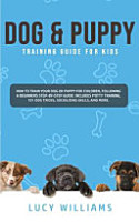 Dog   Puppy Training Guide for Kids PDF