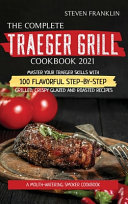The Complete Traeger Grill Cookbook 2021