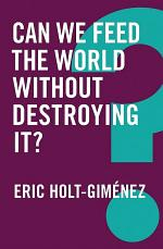 Can We Feed the World Without Destroying It?