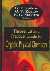 Theoretical and Practical Guide to Organic Physical Chemistry