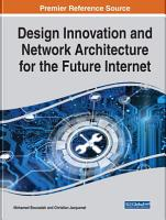 Design Innovation and Network Architecture for the Future Internet PDF