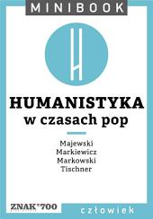 Humanistyka [w czasach pop]. Minibook