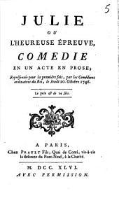 Julie ou L'heureuse épreuve: comédie en un acte en prose