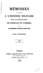 Mémoirs pour servir à l'histoire sous le directoire, le consulat et l'empire: Volume3