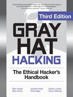 Gray Hat Hacking The Ethical Hackers Handbook  3rd Edition PDF