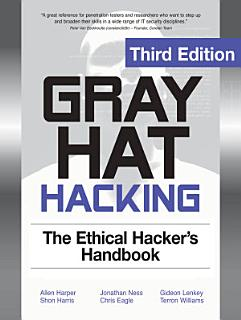 Gray Hat Hacking The Ethical Hackers Handbook  3rd Edition Book