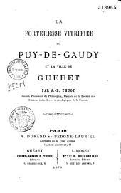La forteresse vitrifiée du Puy-de-Gaudy et la ville de Guéret
