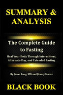 A Summary   Analysis  The Complete Guide to Fasting By Jason Fung MD  and Jimmy Moore  Heal Your Body Through Intermittent  Alternate Day