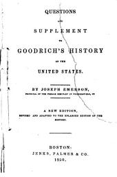 Questions and supplement to Goodrich's history of the United States