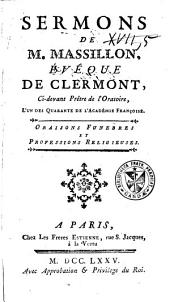 Sermons de M. Massillon,... Oraisons funèbres et professions religieuses