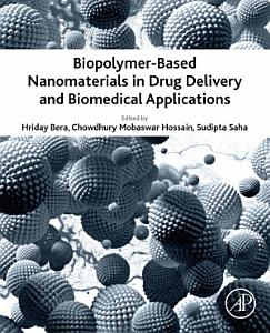 Biopolymer Based Nanomaterials in Drug Delivery and Biomedical Applications