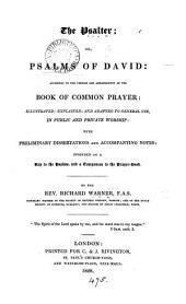The Psalter; or Psalms of David, according to the ... Book of common prayer, illustr., with dissertations and notes, by R. Warner