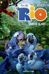 Rio #1: Snakes Alive!