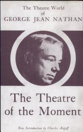 The Theatre of the Moment: A Journalistic Commentary