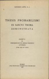 Thesis probabilismi ex Sancto Thoma demonstrata