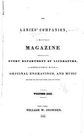 Ladies Companion and Literary Expositor: A Monthly Magazine Embracing Every Department of Literature..., Volume 8