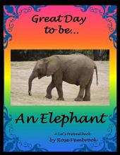 Great Day To Be An Elephant: A Let's Pretend Book