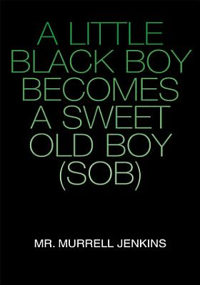 A Little Black Boy Becomes a Sweet Old Boy (Sob)