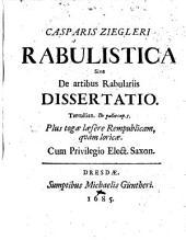 Casp. Ziegleri Rabulistica sive de artibus rabulariis dissertatio