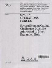 Special Operations Forces: Several Human Capital Challenges Must be Addressed to Meet Expanded Role