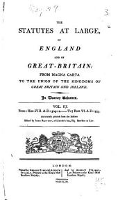 The Statutes at Large, of England and of Great Britain: From Magna Carta to the Union of the Kingdoms of Great Britain and Ireland, Volume 3
