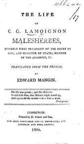 Malesherbes. The Life of C. G. Lamoignon Malesherbes ... Translated from the French of J. B. C. Izouard by Edward Mangin