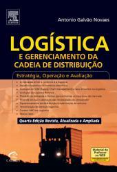 Logística e Gerenciamento da Cadeia de Distribuição: Edição 4