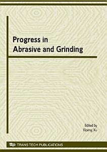 Progress in Abrasive and Grinding Technology