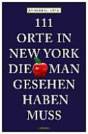 111 Orte In New York Die Man Gesehen Haben Muss