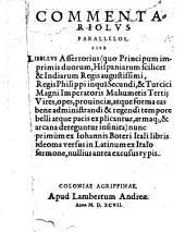 """Commentariolus Parallelos, siue libellus assertorius, quo Principum imprimis duorum, Hispaniarum ... regis Philippi inquā secundi,&Turcici Magni imperatoris Mahumetis Tertii vires, opes, prouinciæ, atque forma eas bene administrandi&regendi ... explicantur ... nunc primùm ex I. Boteri ... libris [""""Le Relationi universali""""] ideoma versus in latinum ex italo sermone, etc. [With a preface by C. Utenhovius. With an engraved map.]"""