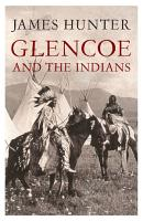 Glencoe and the Indians PDF
