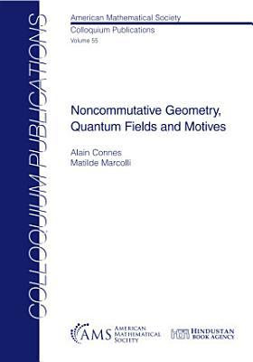 Noncommutative Geometry  Quantum Fields and Motives PDF