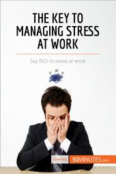 The Key to Managing Stress at Work: Say NO! to stress at work