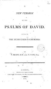 A New Version of the Psalms of David. Fitted to the Tunes Used in Churches: Volume 2