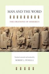 Man and the Word: The Orations of Himerius