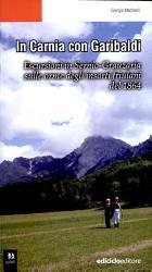 In Carnia con Garibaldi  Escursioni in Sernio Grauzaria sulle orme degli insorti friulani del 1864 PDF
