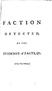 Faction Detected, by the Evidence of Facts: Containing an Impartial View of Parties at Home, and Affairs Abroad, Volume 4